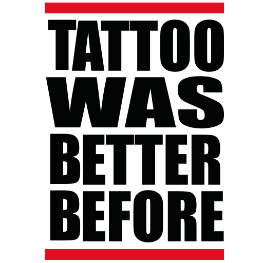 Tattoo Was Better Before